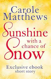 Sunshine, with a Chance of Snow: A Twenty-Minute Treat From Carole Matthews