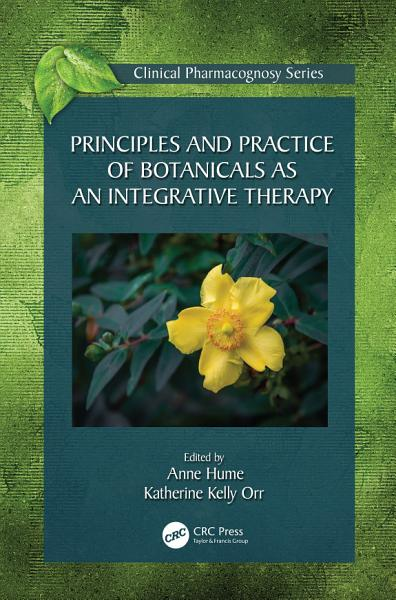 Principles and Practice of Botanicals as an Integrative Therapy PDF