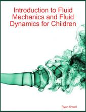Introduction to Fluid Mechanics and Fluid Dynamics for Children