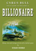 Cyrus Bull Tells How To Become A Billionaire PDF