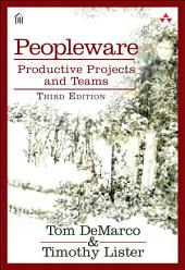 Peopleware: Productive Projects and Teams, Edition 3