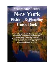 Westchester County New York Fishing & Floating Guide Book: Complete fishing and floating information for Westchester County New York