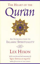 The Heart of the Qur'an: An Introduction to Islamic Spirituality, Edition 2