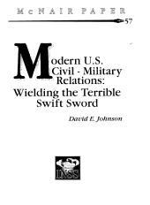 Modern U.S. civil-military relations wielding the terrible swift sword