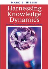 Harnessing Knowledge Dynamics: Principled Organizational Knowing & Learning: Principled Organizational Knowing & Learning