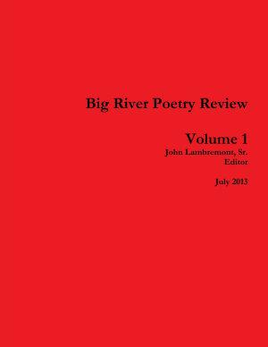 Big River Poetry Review Volume 1 PDF