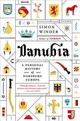 Danubia  A Personal History of Habsburg Europe PDF