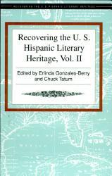 Recovering The U S Hispanic Literary Heritage Book PDF