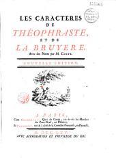 Les caractères de Théophraste, et de La Bruyère, avec des notes par M. Coste. Nouvelle édition [suivi du Discours prononcé dans l'Académie Françoise le 15 juin 1693 et de la Clef des Caractères de la Bruyère]