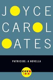 Patricide: A Novella