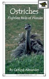 Ostriches: Flightless Birds of Wonder: Educational Version
