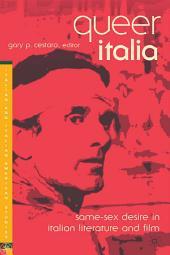 Queer Italia: Same-Sex Desire in Italian Literature and Film