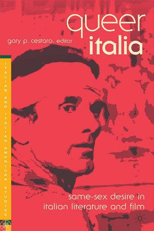 Queer Italia  Same Sex Desire in Italian Literature and Film