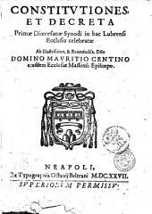 Constitutiones, et decreta primæ diœcesanæ synodi in hac Lubrensi ecclesia celebratæ ab illustrissimo, & reuerendiss. domino domino [!] Mauritio Centino eiusdem ecclesiæ Massensis episcopo