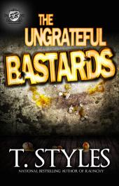 The Ungrateful Bastards (The Cartel Publications Presents)