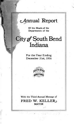 Annual Report of the Heads of the Departments of the City of South Bend  Indiana