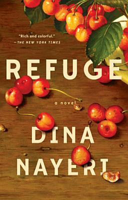 Refuge: A Novel