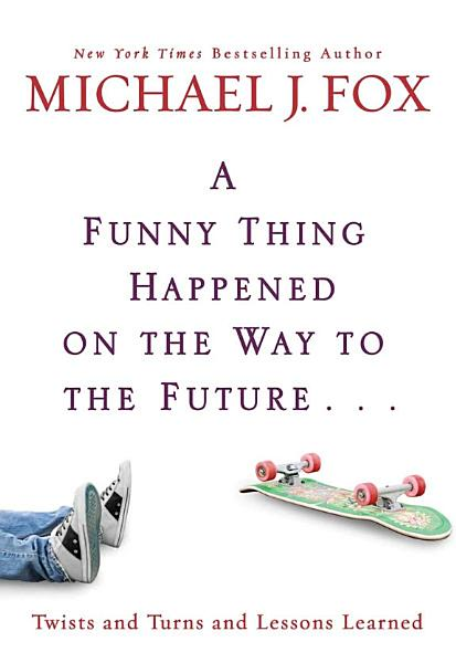 Download A Funny Thing Happened on the Way to the Future Book
