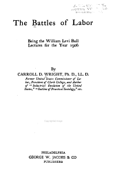 The Battles of Labor: Being the William Levi Bull Lectures for the Year 1906