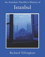 An Armchair Traveller s History of Istanbul PDF