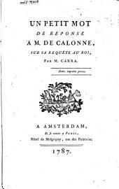 Un petit mot de Réponse à Mr. de Calonne sur Sa requête au roy