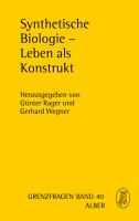 Synthetische Biologie   Leben als Konstrukt PDF