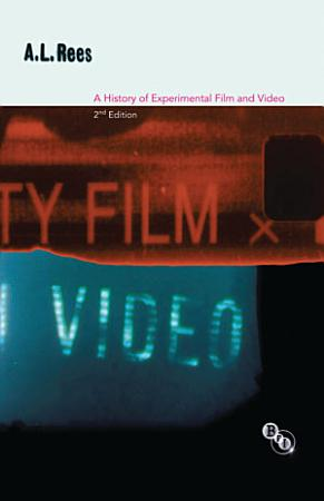 A History of Experimental Film and Video PDF