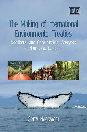 The Making of International Environmental Treaties