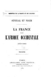 Senegal et Niger: La France dans l'Afrique occidentale, 1879-1883, texte