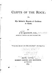 Clefts of the Rock: Or, The Believer's Grounds of Confidence in Christ