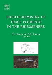 Biogeochemistry of Trace Elements in the Rhizosphere PDF