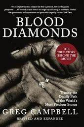 Blood Diamonds: Tracing the Deadly Path of the World's Most Precious Stones, Edition 2