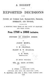 A Digest of the Reported Decisions of the Courts of Common Law, Bankruptcy, Probate, Admiralty, and Divorce: Together with a Selection from Those of the Court of Chancery and Irish Courts, from 1756 to 1883 Inclusive, Volume 3