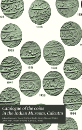 Catalogue of the coins in the Indian Museum, Calcutta: including the Cabinet of the Asiatic Society of Bengal, Volume 3