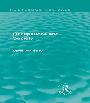 Occupations and Society  Routledge Revivals  PDF