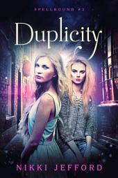 Duplicity (Spellbound Trilogy #2)