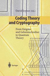 Coding Theory and Cryptography: From Enigma and Geheimschreiber to Quantum Theory