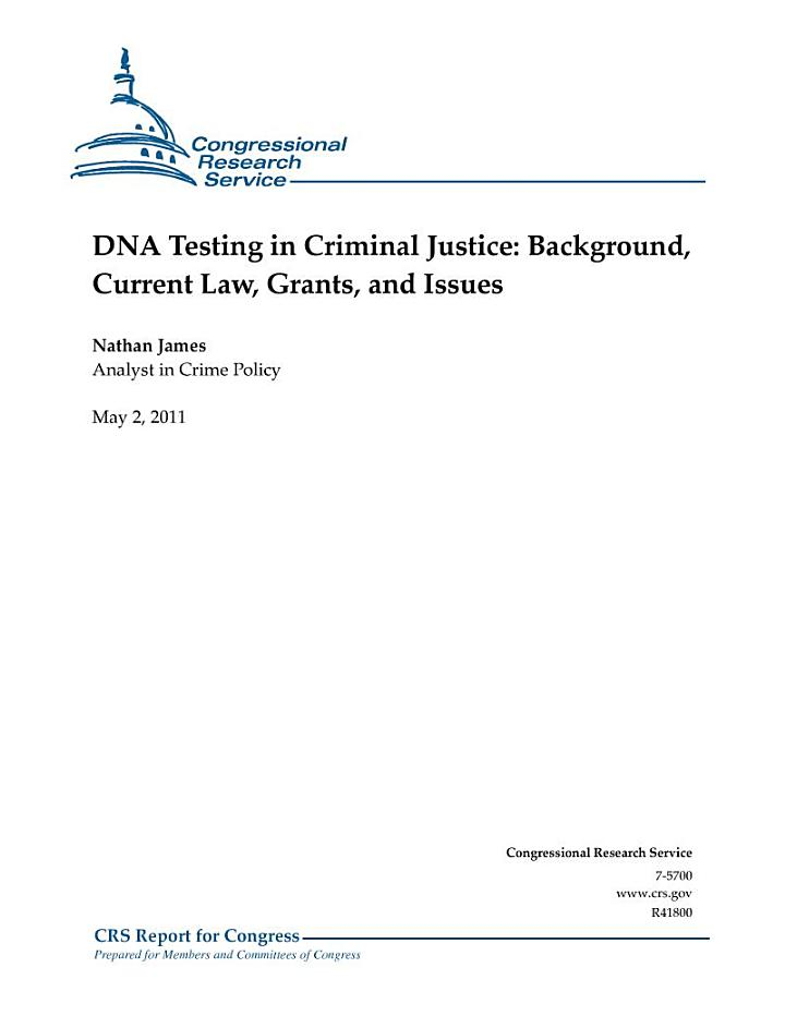 DNA Testing in Criminal Justice: Background, Current Law, Grants, and Issues
