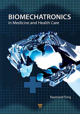 Biomechatronics in Medicine and Healthcare PDF