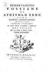 Dissertazioni vossiane di Apostolo Zeno cioè giunte e osservazioni intorno agli storici italiani che hanno scritto latinamente, rammentati dal Vossio nel 3. libro De historicis Latinis. Tomo primo [-secondo]: Volume 1