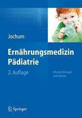 Ernährungsmedizin Pädiatrie: Infusionstherapie und Diätetik, Ausgabe 2
