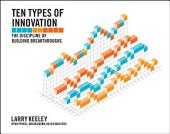 Ten Types of Innovation: The Discipline of Building Breakthroughs