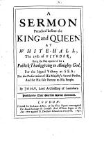 A Sermon Preached Before the King and Queen at White-Hall, the 27th of October, Being the Day Appointed for a Publick Thanksgiving to Almighty God, for the Signal Victory at Sea
