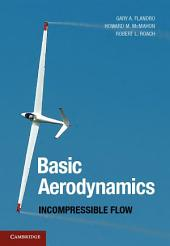 Basic Aerodynamics: Incompressible Flow
