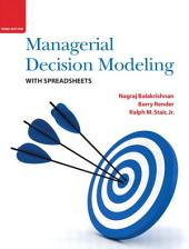Managerial Decision Modeling with Spreadsheets: Edition 3