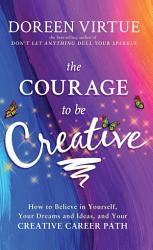 The Courage to Be Creative PDF