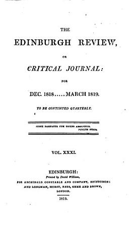 THE EDINBURGH REVIEW  OR CRITICAL JOURNAL  FOR DEC  1818      MARCH 1819 TO BE CONTINUED QUARTELY PDF
