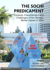 The Sochi Predicament: Contexts, Characteristics and Challenges of the Olympic Winter Games in 2014