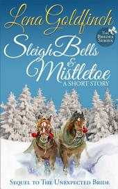 Sleigh Bells & Mistletoe: A Short Story: (The Brides #2)