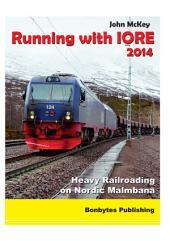 Running with IOREs 2014: Heavy Railroading on Swedish and Norwegian Malmbana